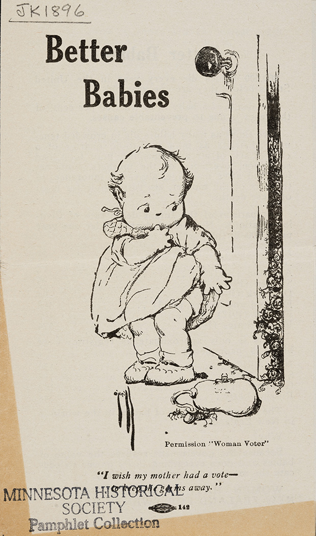 """The cover of this """"Better Babies"""" pamphlet, which also dates to 1915, is given to a cartoon of a baby cowering in fear as an army of tiny infernal creatures invades the toddler's home. The caption reads: """"I wish my mother had a vote -- to keep the germs away."""" Readers of the pamphlet learn that countries where women can vote have the lowest infant death rates. """"Isn't it evident that when mothers are represented in government and their opinions and interests are consulted, babies have a better chance?"""" the author writes. """"Isn't it proved that women with the ballot do not neglect their home and babies?"""" (Submitted image: Minnesota Historical Society)"""