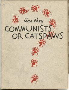 """The title of Ray Chase's hit job on Gov. Elmer Benson insinuates the governor is a """"catspaw"""" (read: cat's paw), a term referring to someone who willingly does a communist's bidding. The implication was that Benson was a pawn of his Jewish communist aides. """"Communists are entitled to respect for their courage,"""" Chase wrote facetiously. """"Catspaws who accept their support and deny their acquaintance are entitled to somewhat less respect.""""  (Submitted image: Minnesota Historical Society)"""